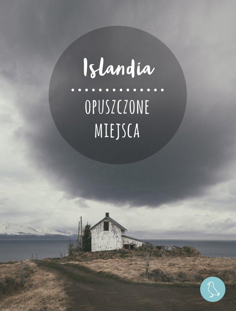 Opuszczone miejsca Islandia